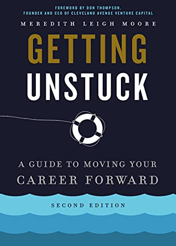 Getting Unstuck: A Guide to Moving Your Career Forward (English Edition)
