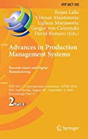 Advances in Production Management Systems. Towards Smart and Digital Manufacturing: IFIP WG 5.7 International Conference, APMS 2020, Novi Sad, Serbia, August 30 – September 3, 2020, Proceedings, Part II (IFIP Advances in Information and Communication Technology (592))