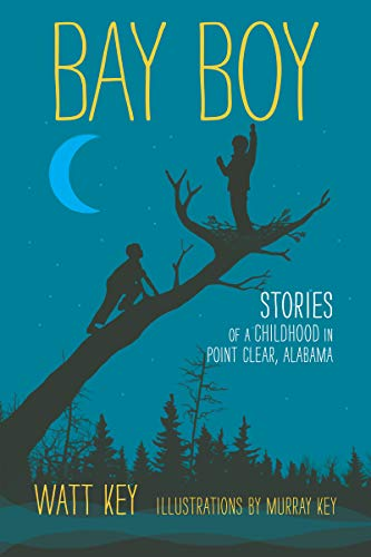 Bay Boy: Stories of a Childhood in Point Clear, Alabama