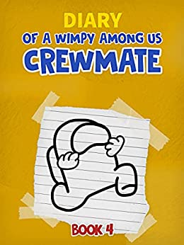 Diary of a Wimpy Among Us Crewmate: Book 4 (Unofficial)
