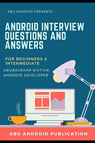 Android Interview Questions And Answers: 1 (IQA)