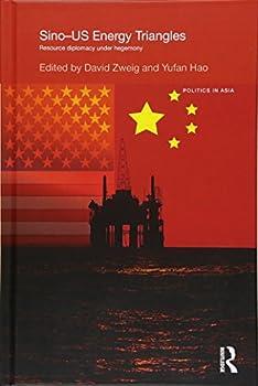 Sino-U.S Energy Triangles  Resource Diplomacy Under Hegemony  Politics in Asia
