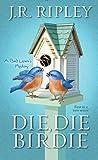 Die, Die Birdie (A Bird Lover's Mystery Book 1)
