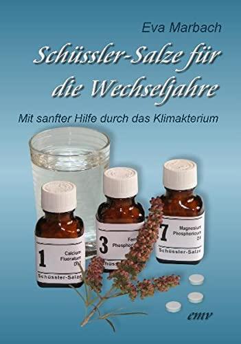 Marbach, Eva<br />Schüssler-Salze für die Wechseljahre: Mit sanfter Hilfe durch das Klimakterium - jetzt bei Amazon bestellen