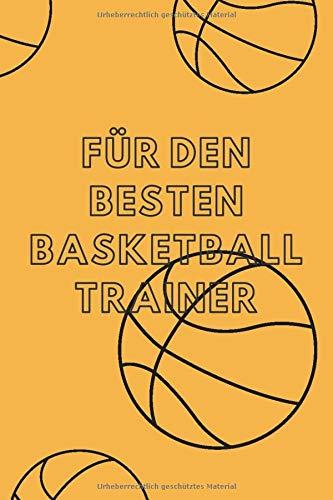 Für den besten Basketball Trainer: DIN A5 bester Basketballtrainer Notizheft | 110 Seiten liniertes Notizbuch für Notizen, to do's, Aufgaben | Schöne ... | Abschiedsgeschenk Basketball Verein