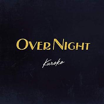 OVER NIGHT