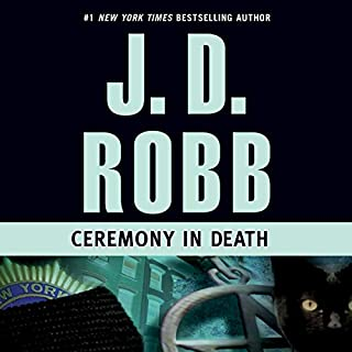 Ceremony in Death     In Death, Book 5              Written by:                                                                                                                                 J. D. Robb                               Narrated by:                                                                                                                                 Susan Ericksen                      Length: 10 hrs and 31 mins     5 ratings     Overall 4.8