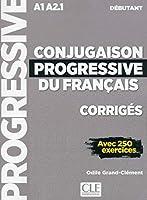 Conjugaison progressive du francais - 2eme edition: Corriges debutant A1