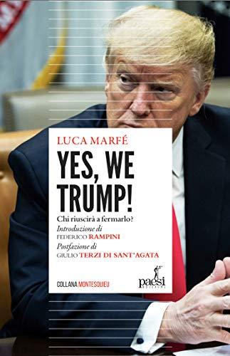 Yes, we Trump!: Chi riuscirà a fermarlo? eBook: Marfé, Luca ...