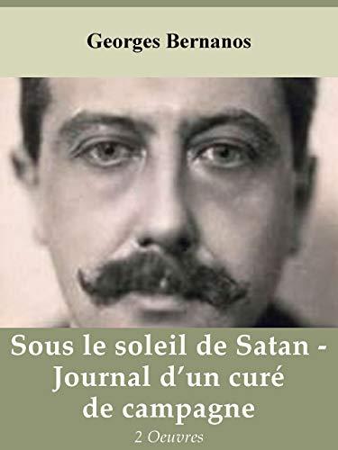 Sous le soleil de Satan, suivi de Journal d'un curé de campagne, par Georges Bernanos
