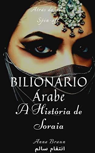 Bilionário Árabe - A história de Soraia e Kaled: Continuação do livro de Kaled