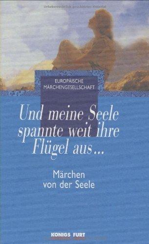 ...und meine Seele spannte weit ihre Flügel aus...: Märchen von der Seele von Bücksteeg. Christel (2007) Gebundene Ausgabe