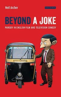 Neil Archer - Beyond A Joke: Parody In English Film And Television Comedy
