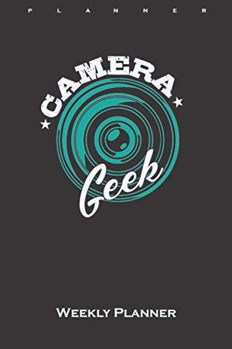 Camera 'Geek' Weekly Planner: Weekly Calendar (Daily planner with notes) for Enthusiasts of the stylistic image