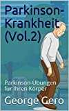 Parkinson-Krankheit (Vol.2): Parkinson-Übungen für Ihren Körper (Physiotherapie Deutsche Ausgabe...