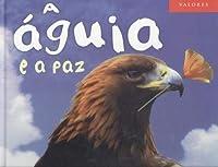 A Águia e a Paz (Portuguese Edition)