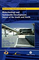 Biotechnology and Sustainable Development: Voices of the South and North (Biotechnology in Agriculture)