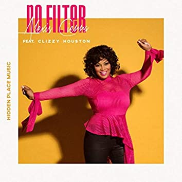 No Filter (feat. Clizzy Houston)