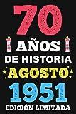 70 Años De Historia Agosto 1951 Edición Limitada: Diario de cumpleaños, cumpliendo 70 años   regalo de cumpleaños único de 70 años para hombres, mujeres