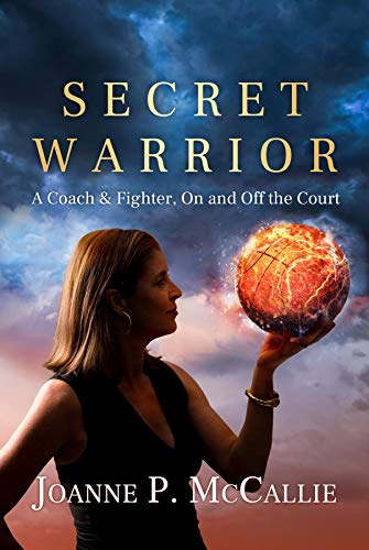 Secret Warrior: A Coach & Fighter, On and Off the Court (English Edition)