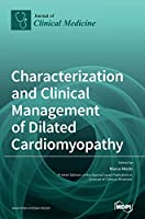 Characterization and Clinical Management of Dilated Cardiomyopathy