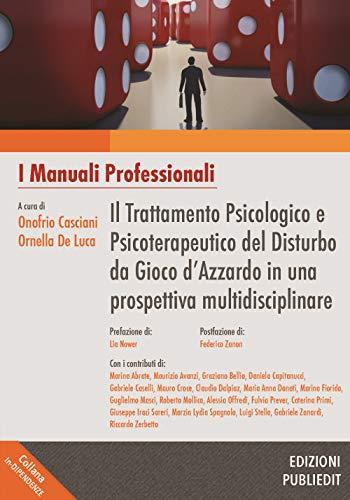 Il trattamento psicologico e psicoterapeutico del disturbo da gioco d'azzardo in una prospettiva multidisciplinare