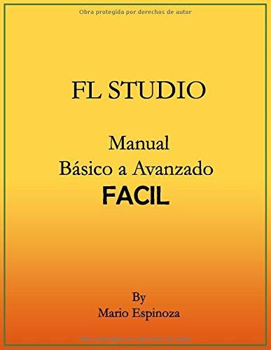 FL STUDIO (Manual Básico a Avanzado): FACIL