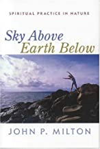 Sky Above, Earth Below: Spiritual Practice in Nature