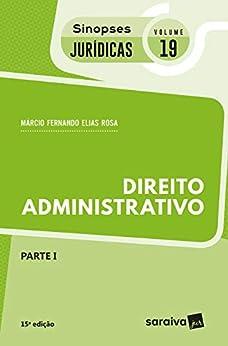 Sinopses Jurídicas 19 - Direito Administrativo - Parte I