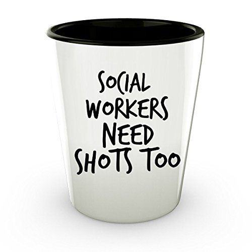 Funny Shot Glass Funny Gift Social Workers Need Shots Too Fathers Day Shot Glass (2)