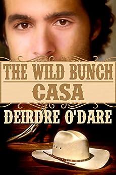 The Wild Bunch: Casa by [Deirdre O'Dare]