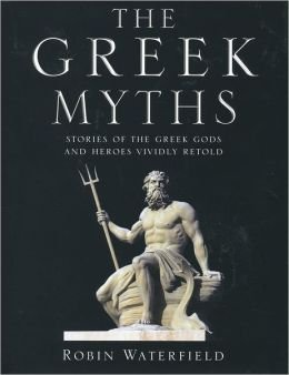 The Greek Myths. Stories of the Greek Cods and Heroes Vividly Retold