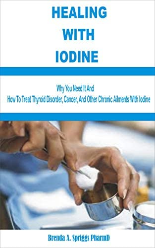 HEALING WITH IODINE Why You Need It and How To Treat Thyroid Disorder Cancer and Other Chronic product image