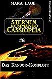 Sternenkommando Cassiopeia 8: Das Kandor-Komplott: Cassiopeiapress Science Fiction Serie