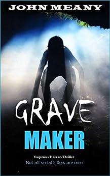 Grave Maker : Suspense/Horror/Thriller by [John Meany]