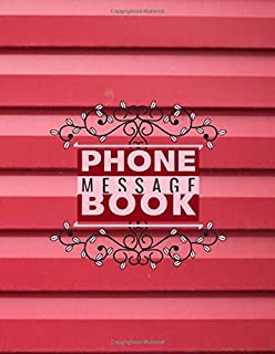 """Phone Message Book: Phone Message Log Book, Record messages, Follow Up, Telephone Memo Notebook, For Receptionists, Household, Offices, Business, ... 8.5"""" x 11"""" with 110 Pages. (Phone Call logs)"""
