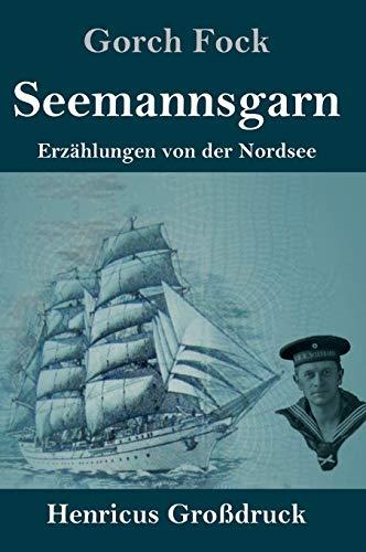 Seemannsgarn (Großdruck): Erzählungen von der Nordsee