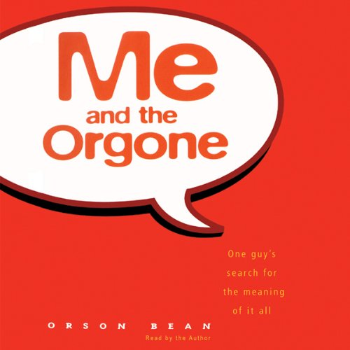 Me and the Orgone audiobook cover art