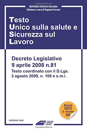 Testo Unico Sicurezza sul Lavoro: D.Lgs. 81/2008 TUSL - Testo aggiornato 2020 completo di allegati con indice dettagliato per articoli