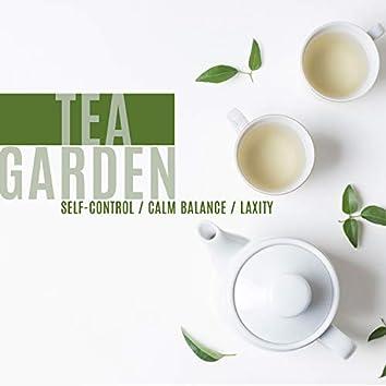 Tea Garden: Self-Control, Calm Balance, Laxity