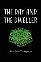 The Day and the Dweller