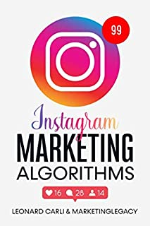 Instagram Marketing Algorithms: $10000/Month Business Plan Using Your Personal Social Media Account | Learn How To Make Money Online Right Now From Home, Building a Brand and Become an Influencer