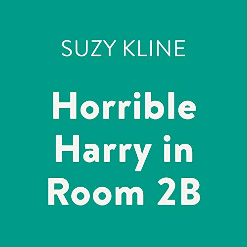 Horrible Harry in Room 2B                   By:                                                                                                                                 Suzy Kline                               Narrated by:                                                                                                                                 Joshua Swanson                      Length: 26 mins     Not rated yet     Overall 0.0
