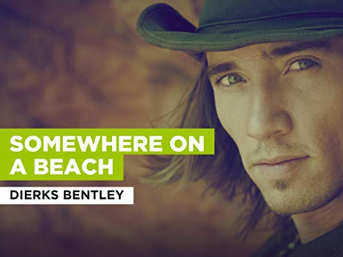 Somewhere on a Beach im Stil von Dierks...