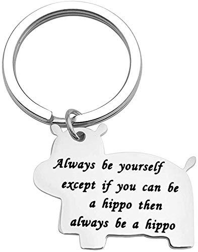 Nilpferd Schlüsselanhänger Nilpferd Liebhaber Geschenk Always Be Yourself Nilpferd Thema inspirierendes Geschenk Nilpferd Schlüsselanhänger