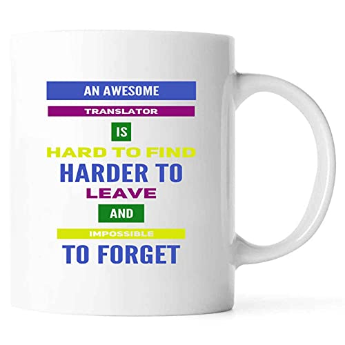 Funny AN AWESOME TRANSLATOR IS HARD TO FIND HARDER TO LEAVE AND IMPOSSIBLE TO FORGET Present For Birthday,Anniversary,Father's Day 11 Oz White Coffee Mug