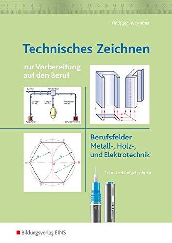Technisches Zeichnen: zur Vorbereitung auf den Beruf: Arbeitsheft: Ausgabe zur Vorbereitung auf den Beruf / zur Vorbereitung auf den Beruf: Arbeitsheft