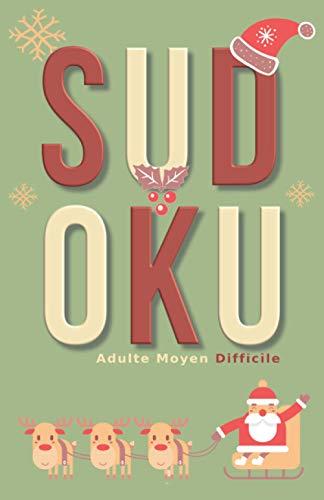 Sudoku Adulte Moyen Difficile: Sudoku Moyen Difficile 600 Grilles de Poche Puzzle Niveau Intermédiaire Avancé Se Détendre Relaxer Cahier d'Activité ... Femme Homme Collection Hiver Série Décembre