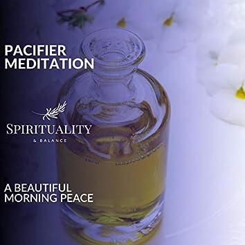 Pacifier Meditation - A Beautiful Morning Peace