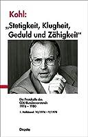 """Kohl: """"Stetigkeit, Klugheit, Geduld und Zaehigkeit"""": Die Protokolle des CDU-Bundesvorstands 1976-1980"""